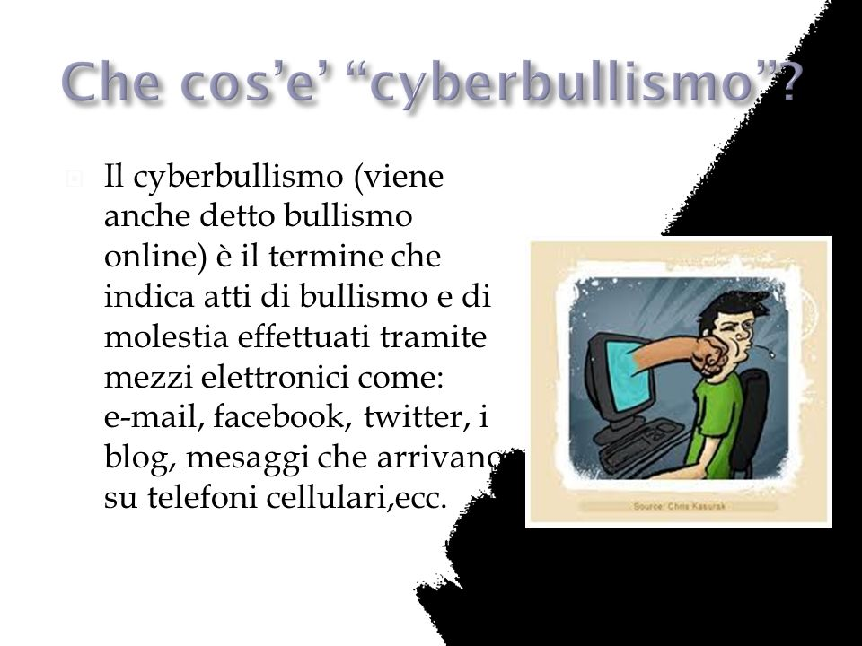 Il cyberbullismo (viene anche detto bullismo online) è il termine che indica atti di bullismo e di molestia effettuati tramite mezzi elettronici come: