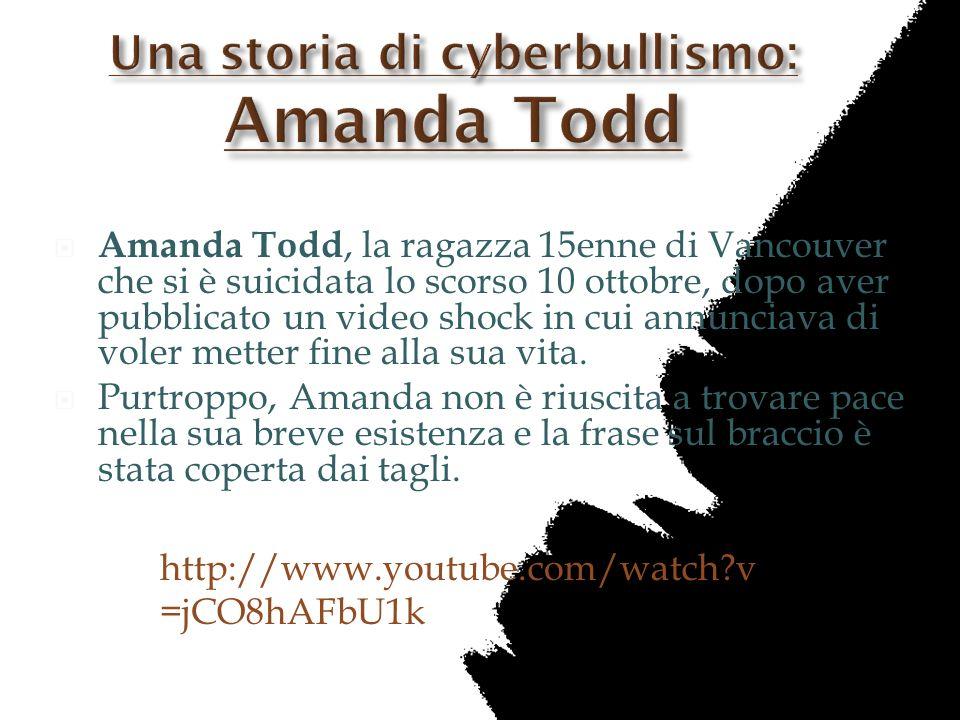 Amanda Todd, la ragazza 15enne di Vancouver che si è suicidata lo scorso 10 ottobre, dopo aver pubblicato un video shock in cui annunciava di voler me