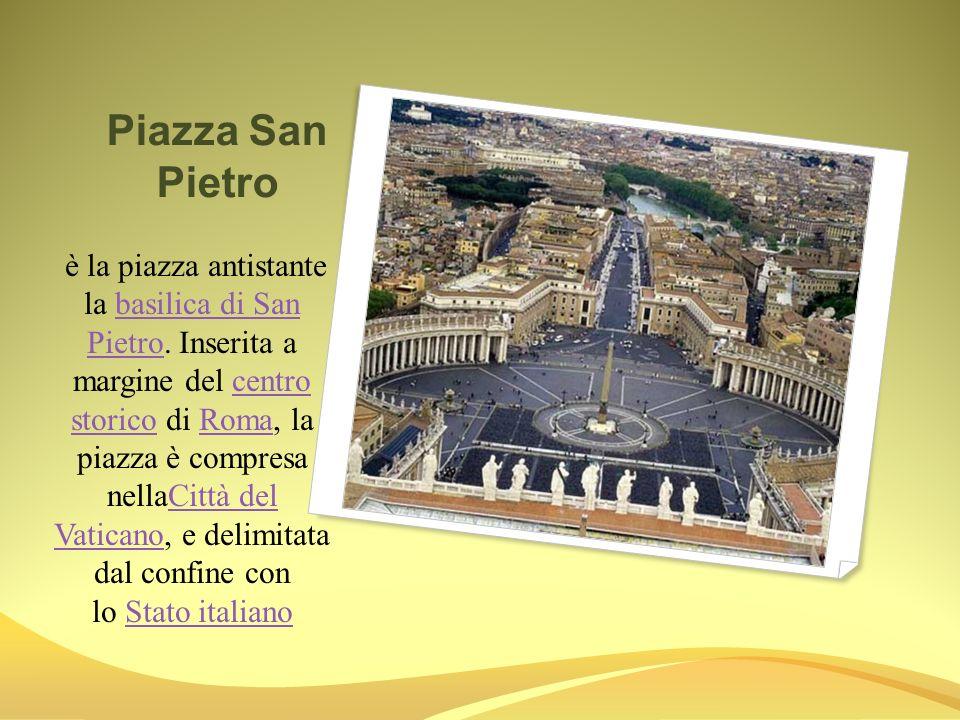 Piazza San Pietro è la piazza antistante la basilica di San Pietro. Inserita a margine del centro storico di Roma, la piazza è compresa nellaCittà del