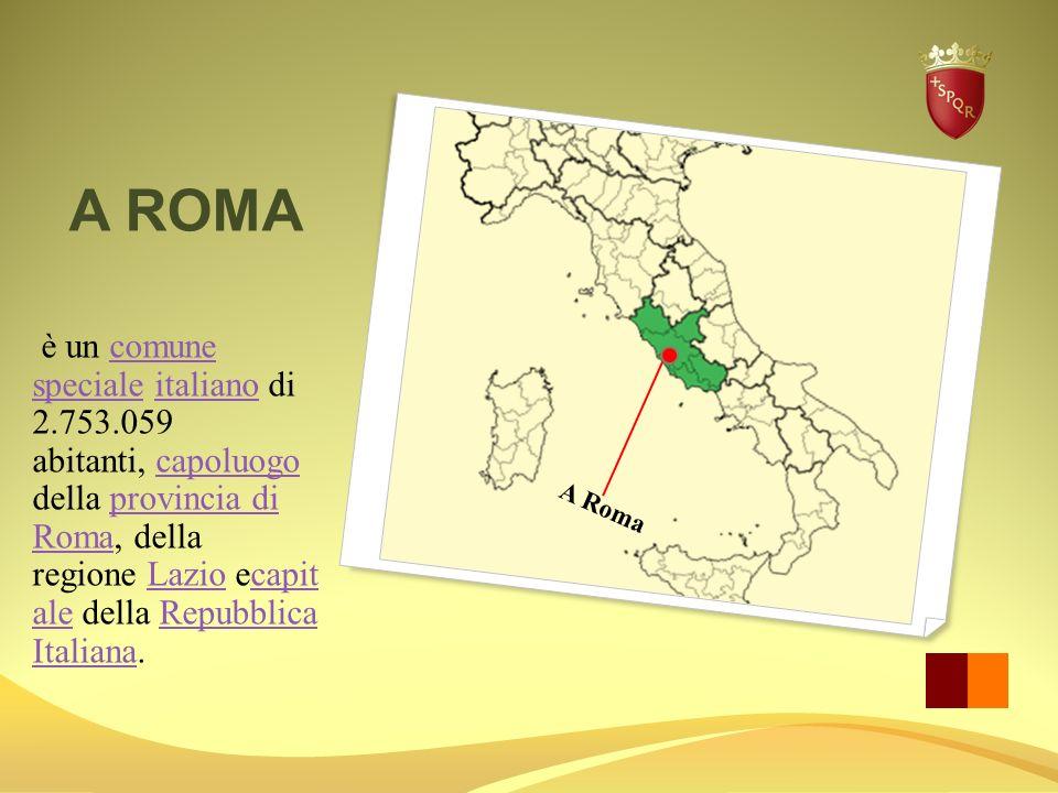 A ROMA è un comune speciale italiano di 2.753.059 abitanti, capoluogo della provincia di Roma, della regione Lazio ecapit ale della Repubblica Italian