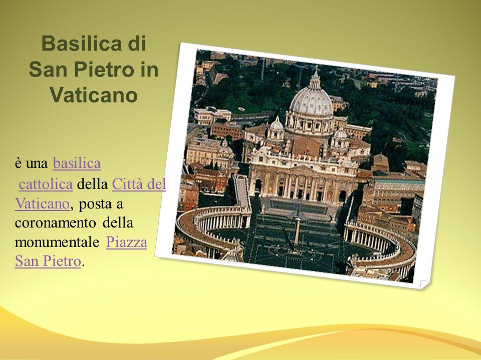 Basilica di San Pietro in Vaticano è una basilicabasilica cattolica della Città del Vaticano, posta a coronamento della monumentale Piazza San Pietro.