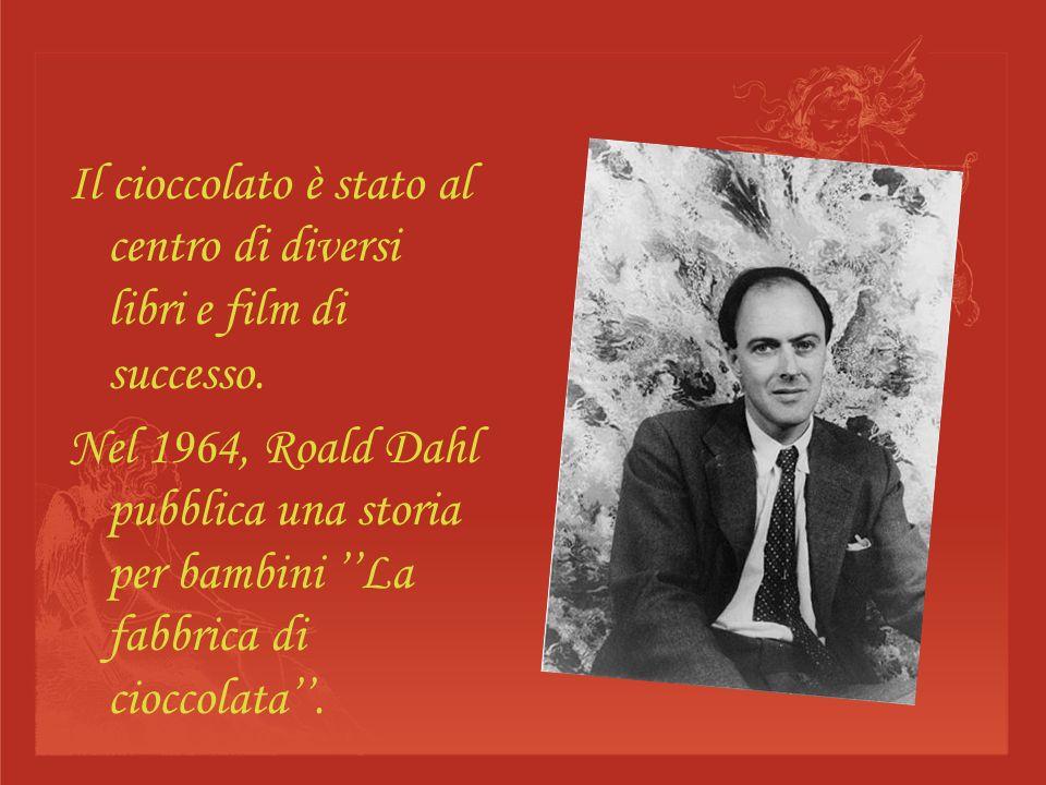 Il cioccolato è stato al centro di diversi libri e film di successo. Nel 1964, Roald Dahl pubblica una storia per bambini La fabbrica di cioccolata.