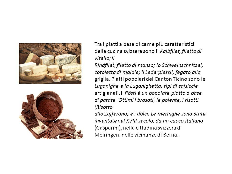 Tra i piatti a base di carne più caratteristici della cucina svizzera sono il Kalbfilet, filetto di vitello; il Rindfilet, filetto di manzo; lo Schwei