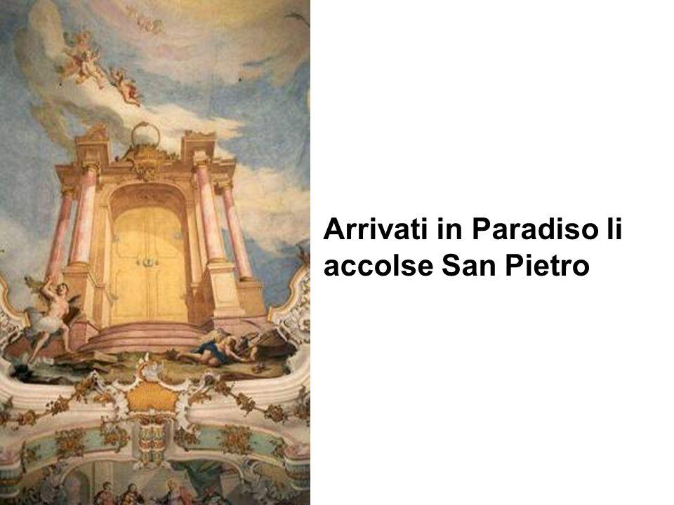 Arrivati in Paradiso li accolse San Pietro