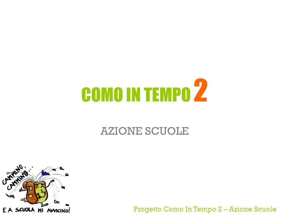 Progetto Como In Tempo 2 – Azione Scuole COMO IN TEMPO 2 AZIONE SCUOLE