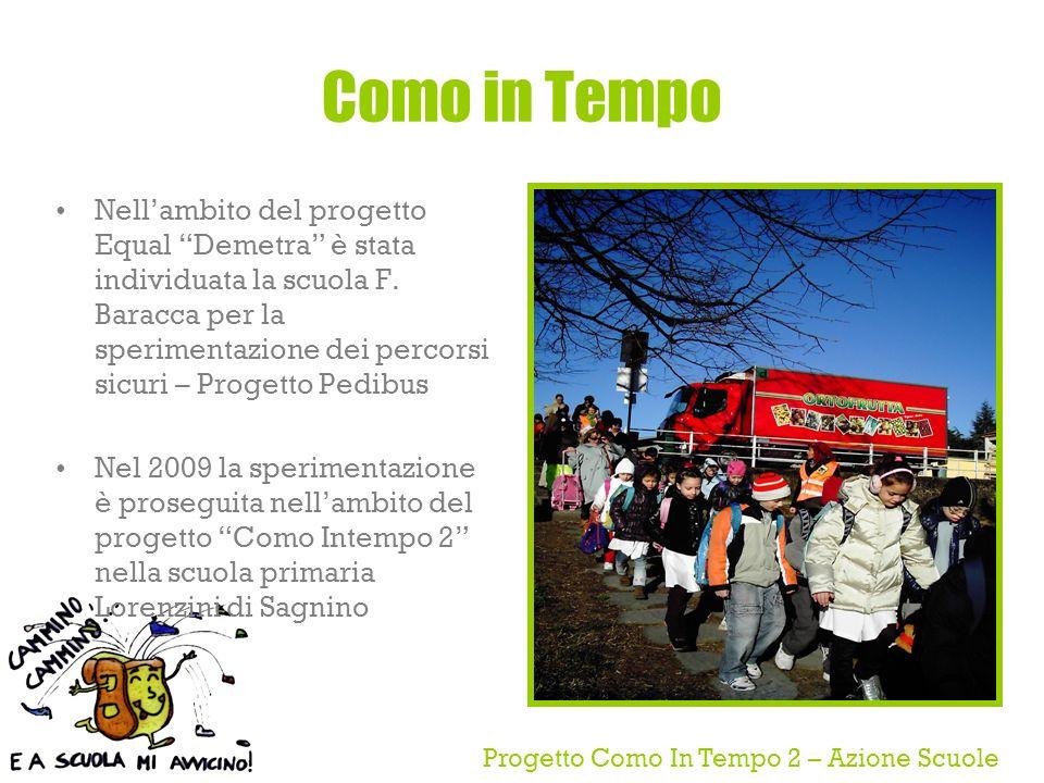 Progetto Como In Tempo 2 – Azione Scuole Como in Tempo Nellambito del progetto Equal Demetra è stata individuata la scuola F.