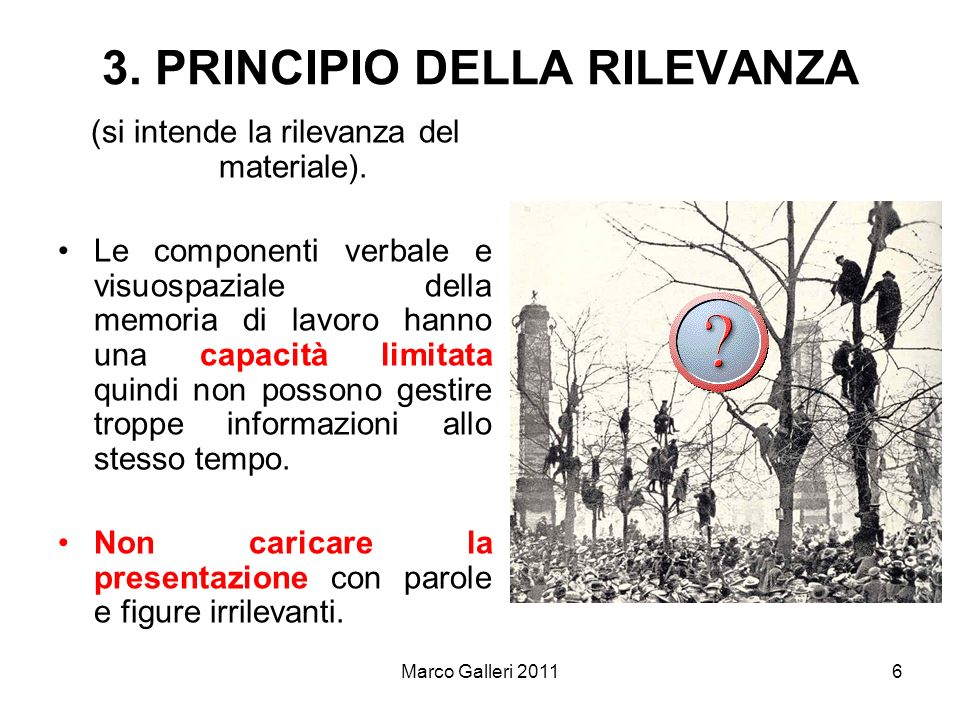 Marco Galleri 20116 3. PRINCIPIO DELLA RILEVANZA (si intende la rilevanza del materiale). Le componenti verbale e visuospaziale della memoria di lavor