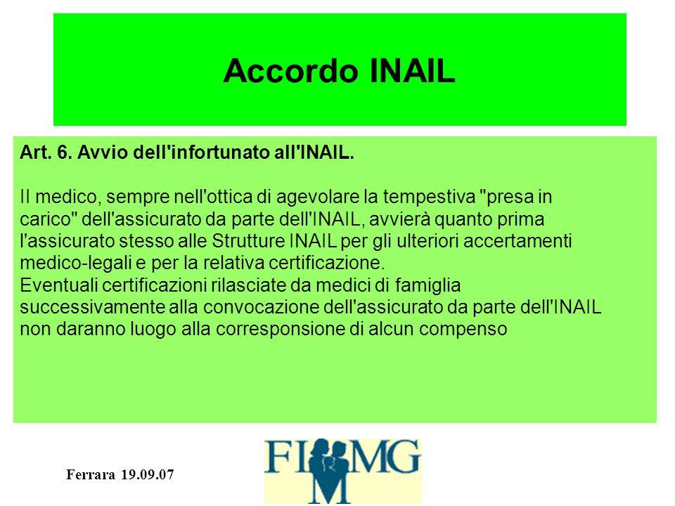 Ferrara 19.09.07 Accordo INAIL Art. 6. Avvio dell infortunato all INAIL.