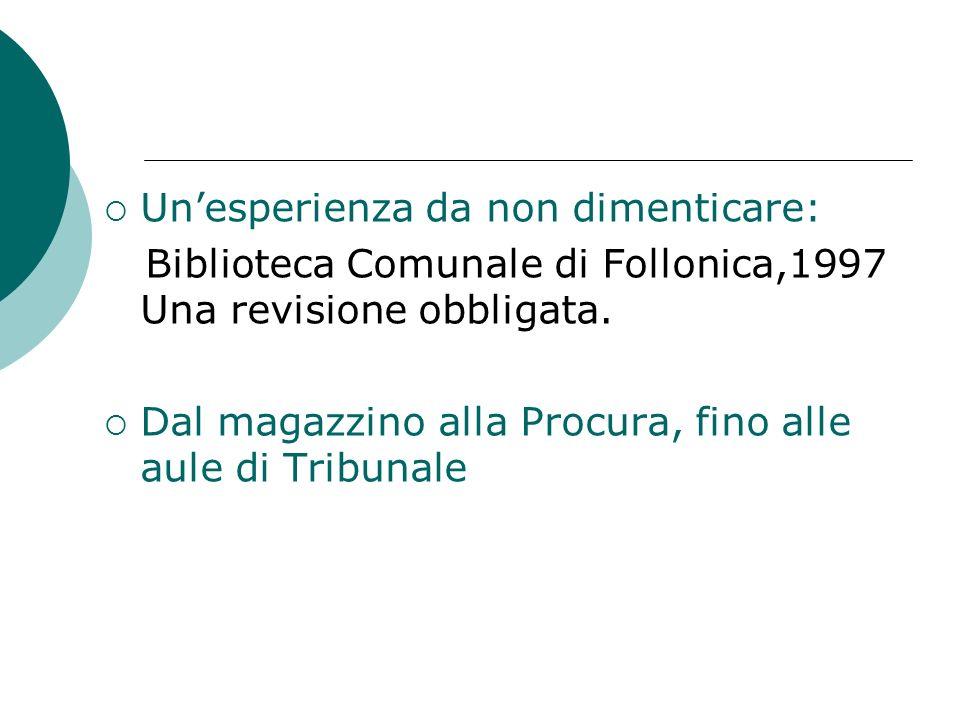 Unesperienza da non dimenticare: Biblioteca Comunale di Follonica,1997 Una revisione obbligata.