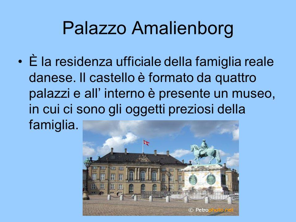 Palazzo Amalienborg È la residenza ufficiale della famiglia reale danese. Il castello è formato da quattro palazzi e all interno è presente un museo,