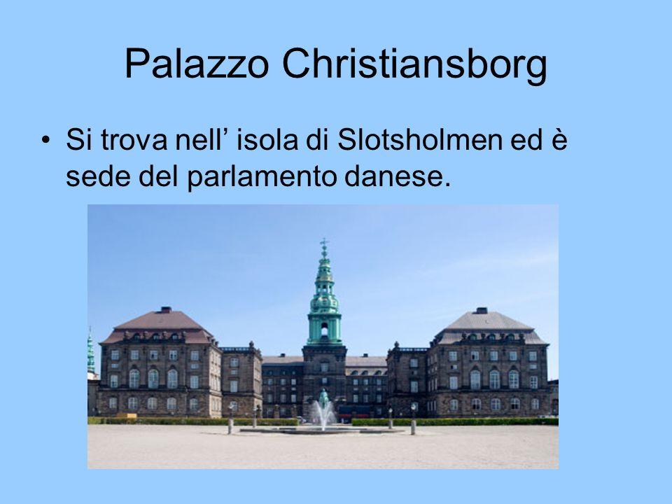 Palazzo Christiansborg Si trova nell isola di Slotsholmen ed è sede del parlamento danese.