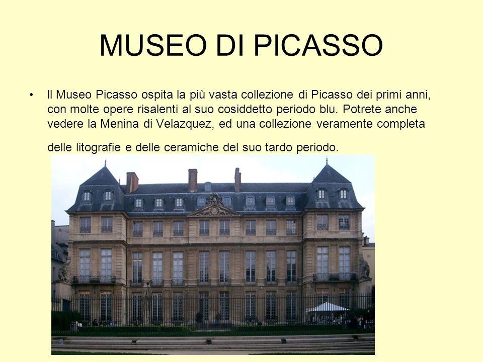 MUSEO DI PICASSO ll Museo Picasso ospita la più vasta collezione di Picasso dei primi anni, con molte opere risalenti al suo cosiddetto periodo blu. P