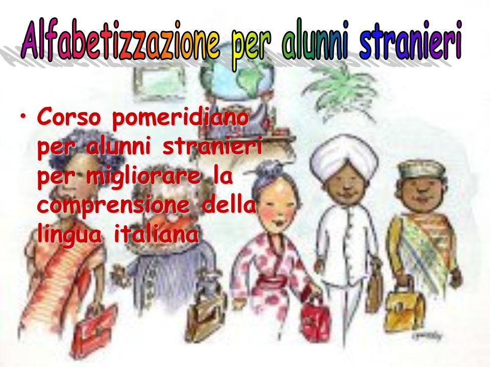 Corso pomeridiano per alunni stranieri per migliorare la comprensione della lingua italianaCorso pomeridiano per alunni stranieri per migliorare la comprensione della lingua italiana