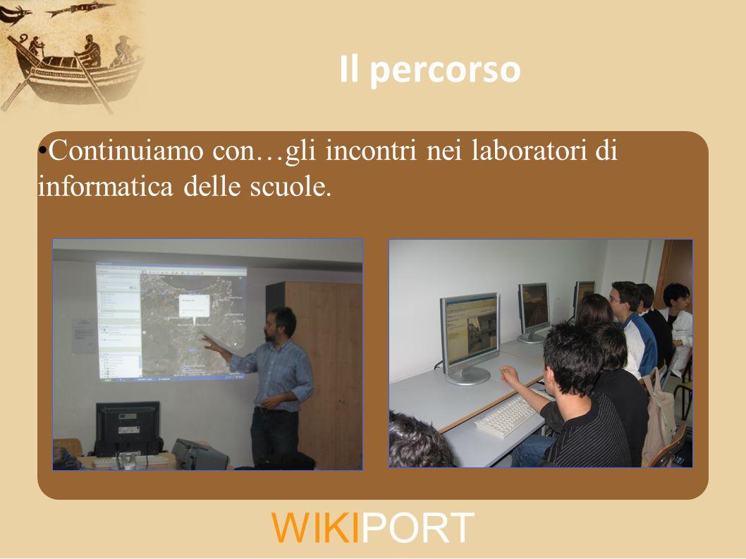 WIKIPORT Il percorso Continuiamo con…gli incontri nei laboratori di informatica delle scuole.