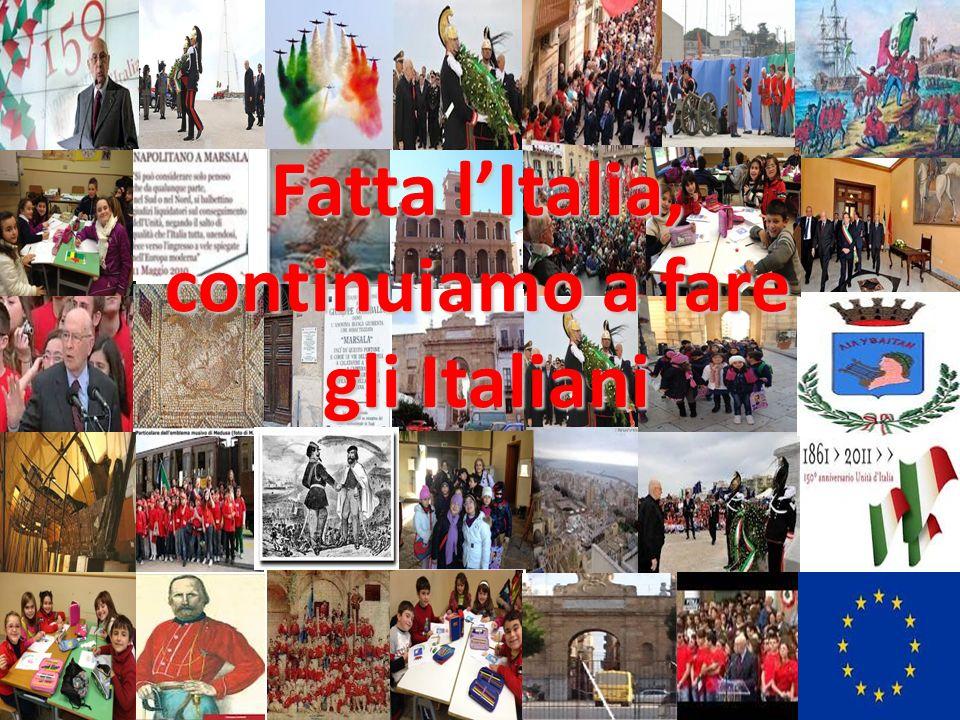 Fatta lItalia, continuiamo a fare gli Italiani gli Italiani