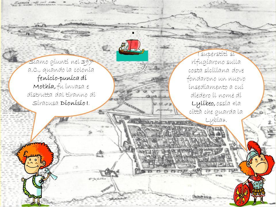 . Siamo giunti nel 397 a.C., quando la colonia fenicio-punica di Mothia, fu invasa e distrutta dal tiranno di Siracusa Dionisio I. I superstiti si rif