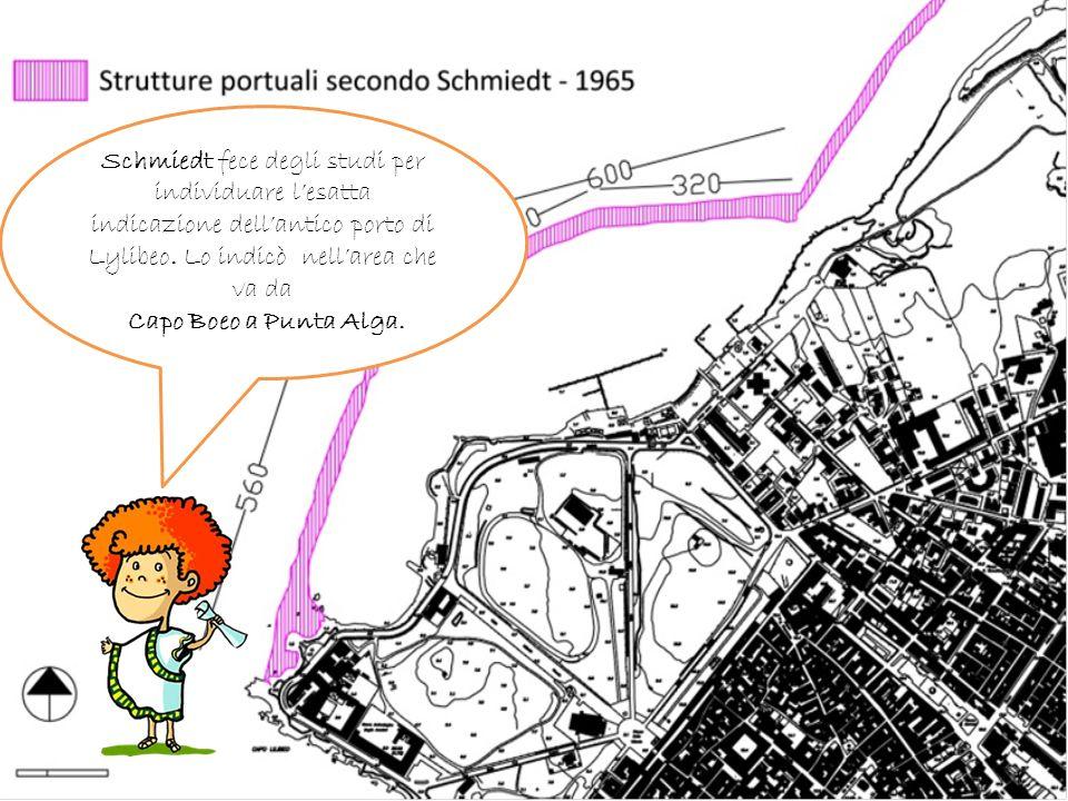 Schmiedt fece degli studi per individuare lesatta indicazione dellantico porto di Lylibeo. Lo indicò nellarea che va da Capo Boeo a Punta Alga.