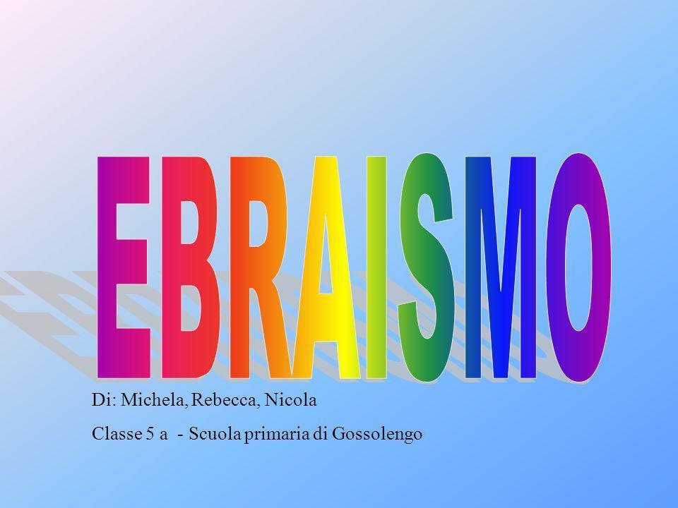 Di: Michela, Rebecca, Nicola Classe 5 a - Scuola primaria di Gossolengo
