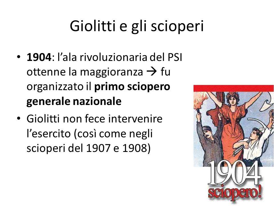 Giolitti e gli scioperi 1904: lala rivoluzionaria del PSI ottenne la maggioranza fu organizzato il primo sciopero generale nazionale Giolitti non fece