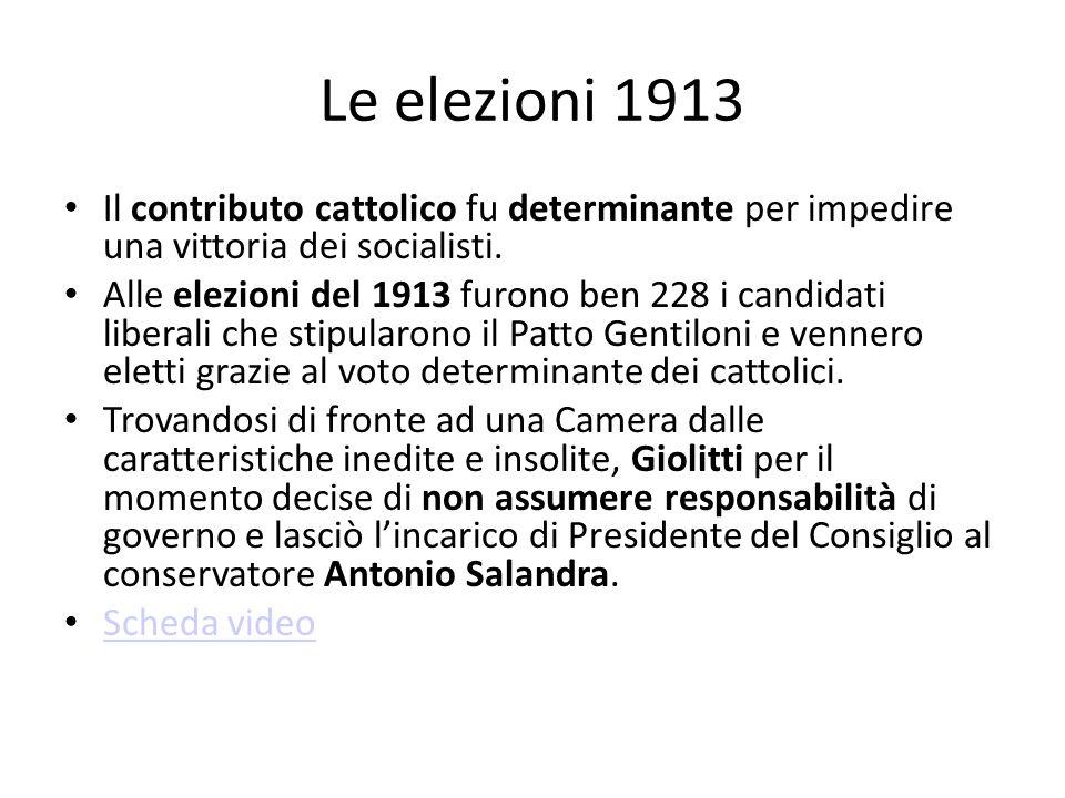 Le elezioni 1913 Il contributo cattolico fu determinante per impedire una vittoria dei socialisti. Alle elezioni del 1913 furono ben 228 i candidati l
