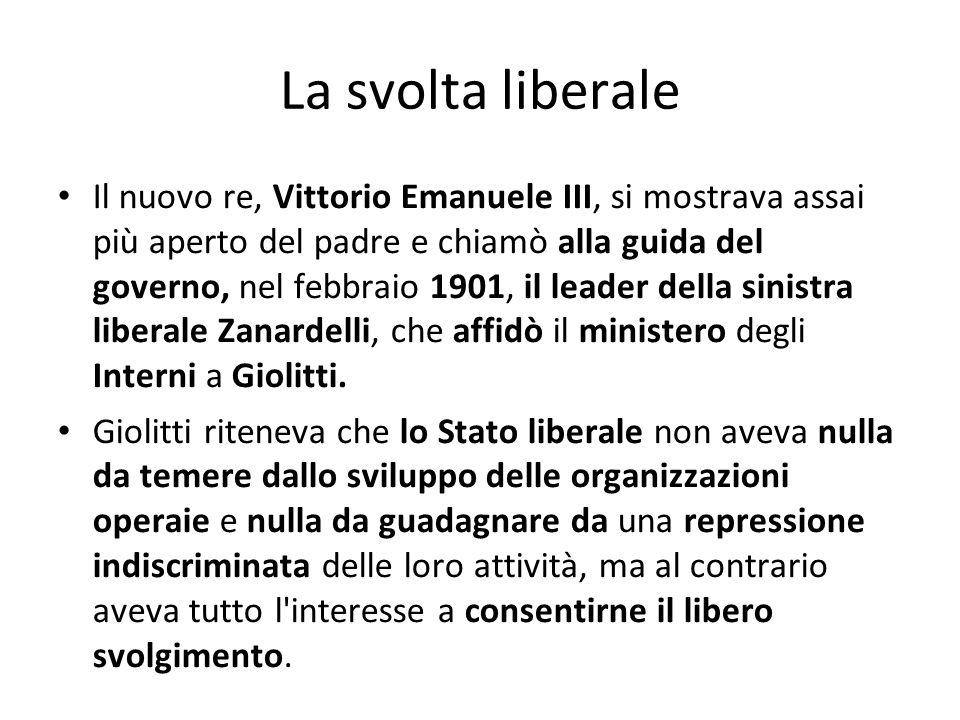 La svolta liberale Il nuovo re, Vittorio Emanuele III, si mostrava assai più aperto del padre e chiamò alla guida del governo, nel febbraio 1901, il l