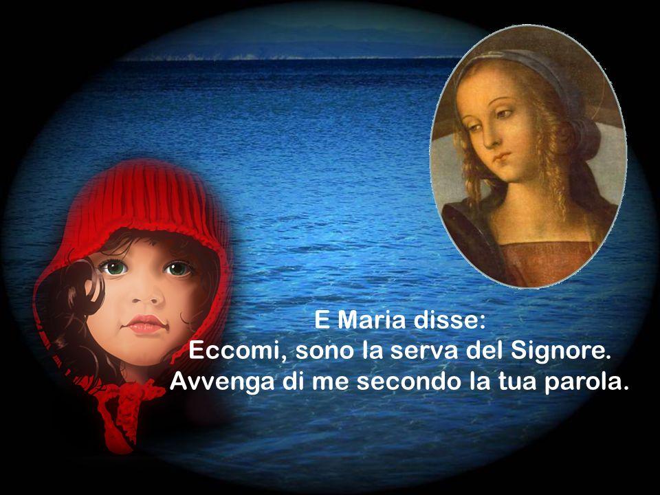 Langelo attende la Tua risposta, Maria, perché è ormai tempo di ritornare a Colui che lo ha inviato.