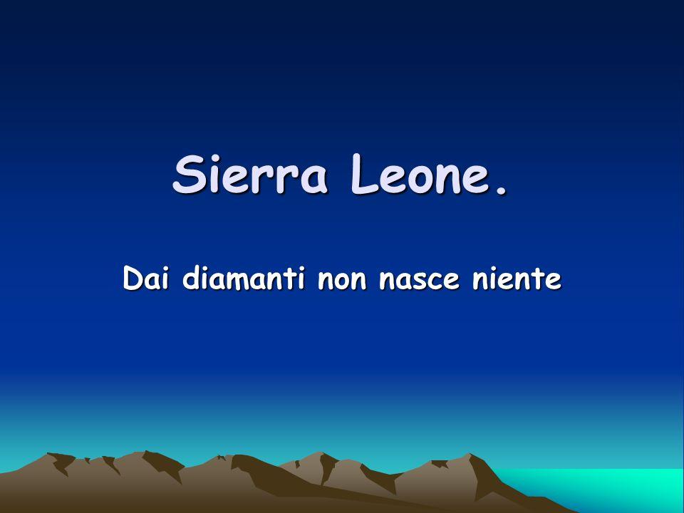 Sierra Leone. Dai diamanti non nasce niente