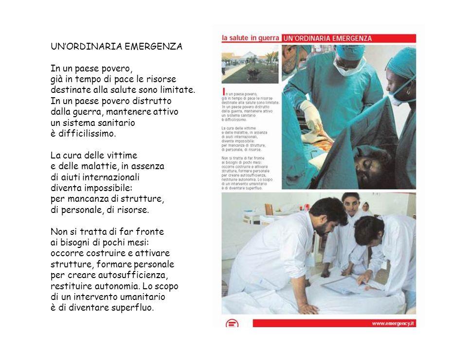 UNORDINARIA EMERGENZA In un paese povero, già in tempo di pace le risorse destinate alla salute sono limitate.