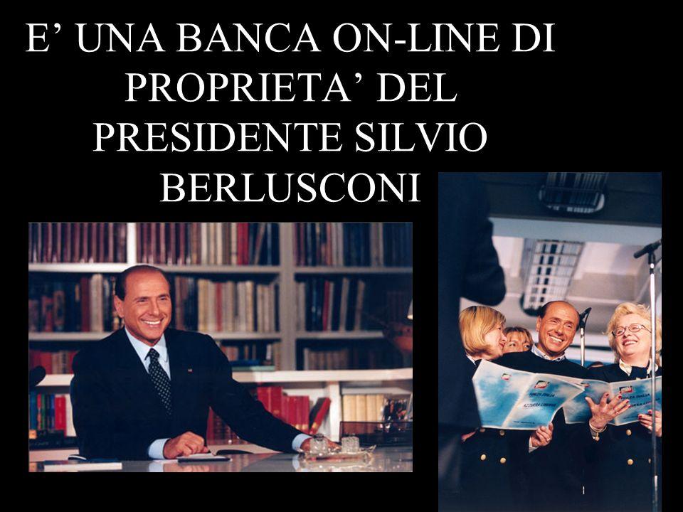 E UNA BANCA ON-LINE DI PROPRIETA DEL PRESIDENTE SILVIO BERLUSCONI