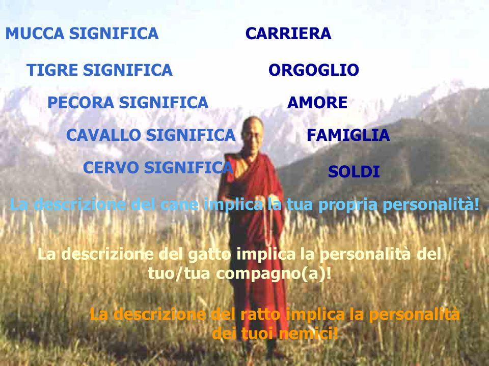 MUCCA SIGNIFICA TIGRE SIGNIFICA PECORA SIGNIFICA CAVALLO SIGNIFICA CERVO SIGNIFICA CARRIERA ORGOGLIO AMORE FAMIGLIA SOLDI La descrizione del cane impl