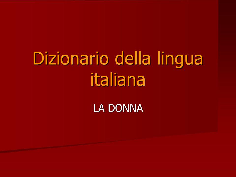 Dizionario della lingua italiana LA DONNA