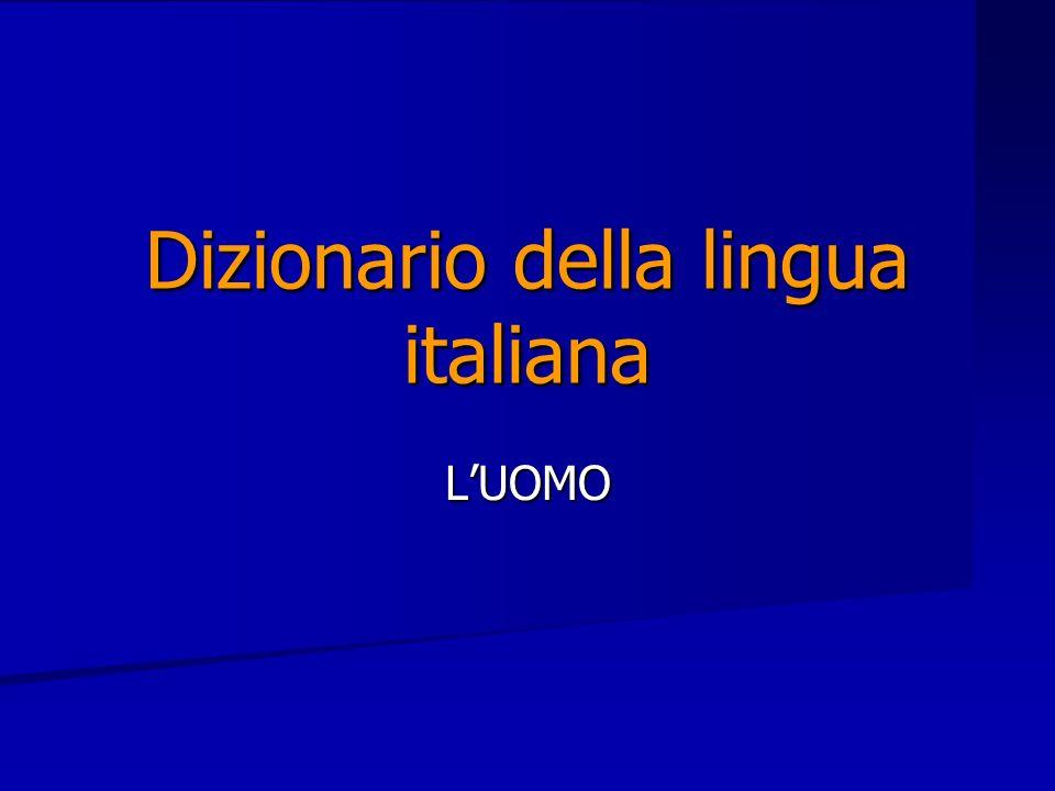 Dizionario della lingua italiana LUOMO