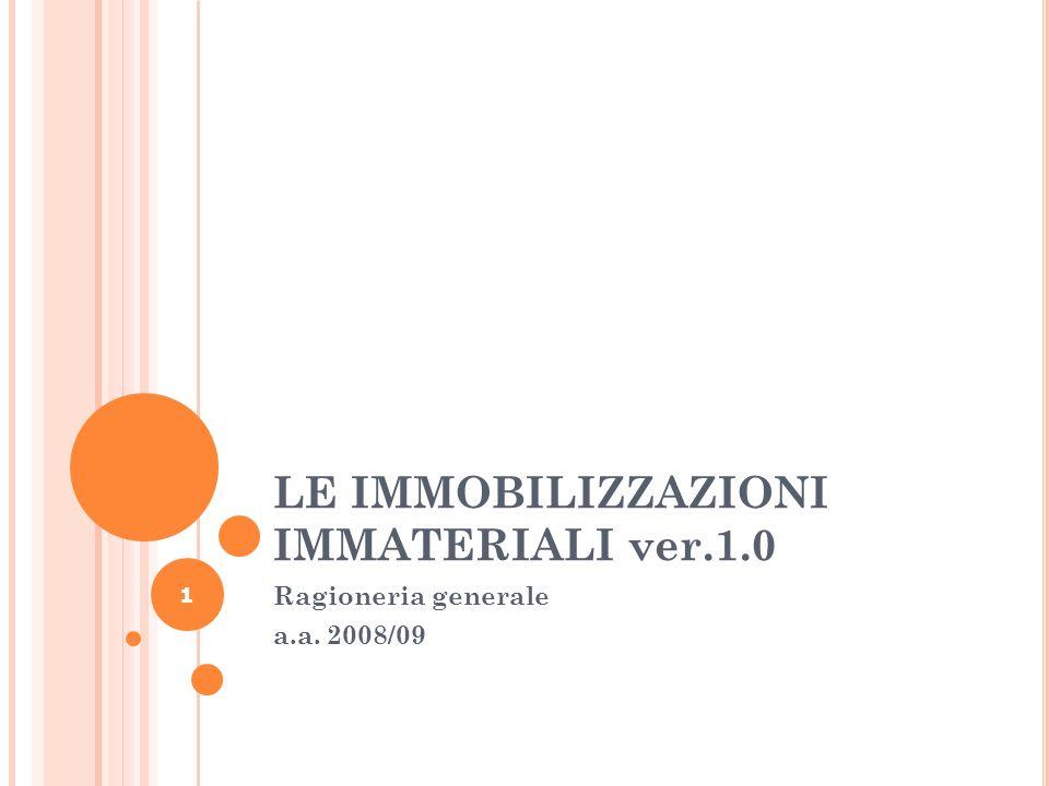 1 LE IMMOBILIZZAZIONI IMMATERIALI ver.1.0 Ragioneria generale a.a. 2008/09