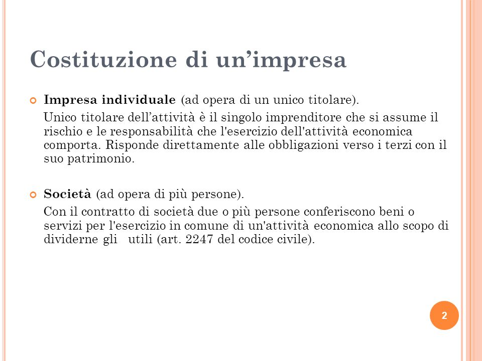2 Costituzione di unimpresa Impresa individuale (ad opera di un unico titolare).