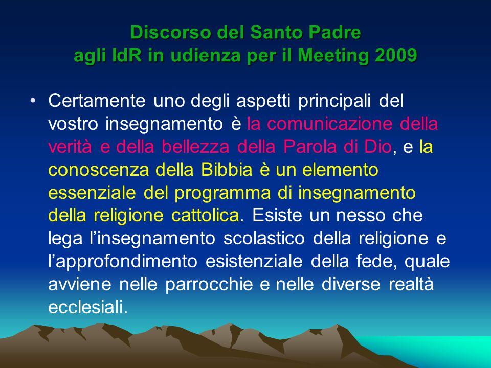 Discorso del Santo Padre agli IdR in udienza per il Meeting 2009 Certamente uno degli aspetti principali del vostro insegnamento è la comunicazione de