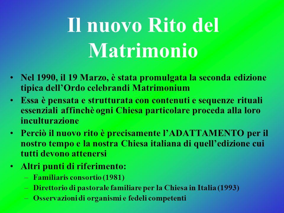 Il nuovo Rito del Matrimonio Nel 1990, il 19 Marzo, è stata promulgata la seconda edizione tipica dellOrdo celebrandi Matrimonium Essa è pensata e str