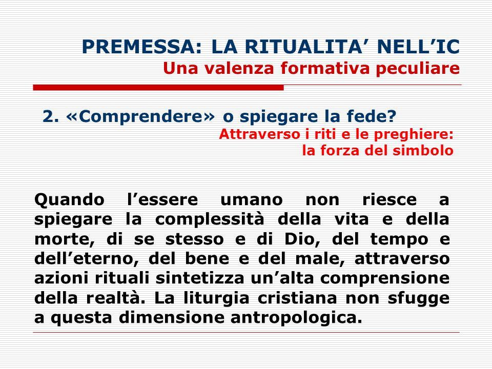 PREMESSA: LA RITUALITA NELLIC Una valenza formativa peculiare 3.