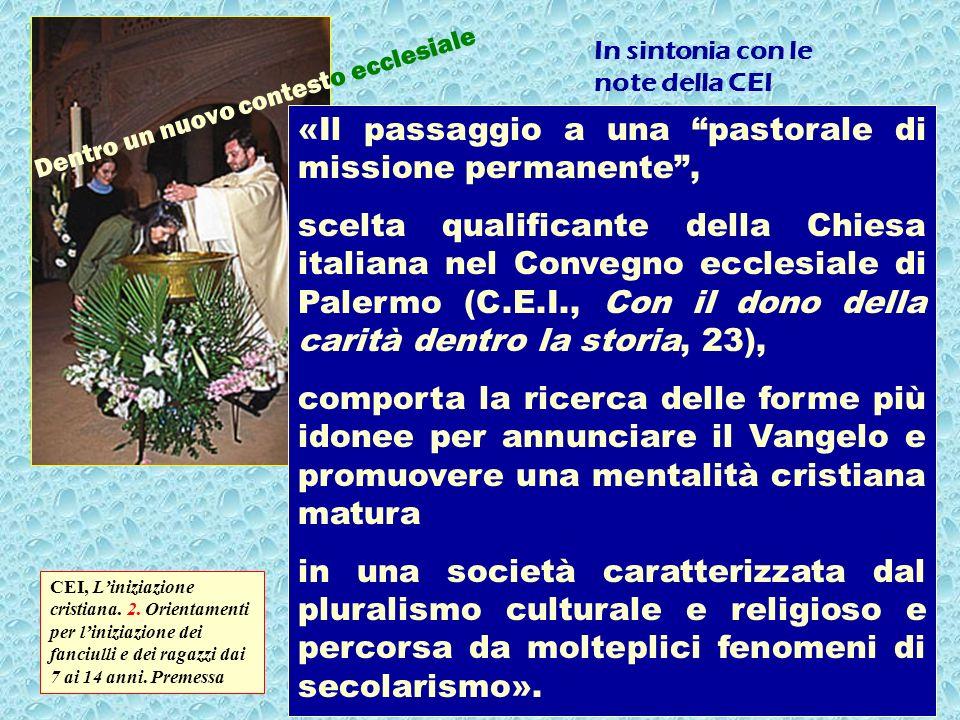 4 Dentro un nuovo contesto ecclesiale Liniziazione cristiana. 1. Orientamenti per il catecumenato degli adulti, 22 aprile 1997 Liniziazione cristiana.