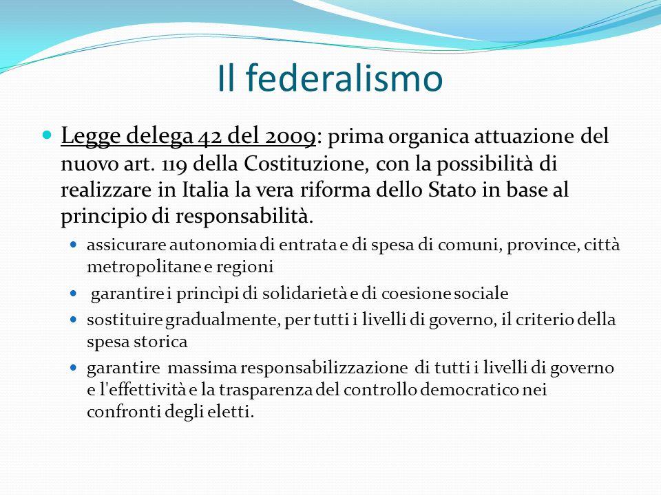 Il federalismo Legge delega 42 del 2009: prima organica attuazione del nuovo art.
