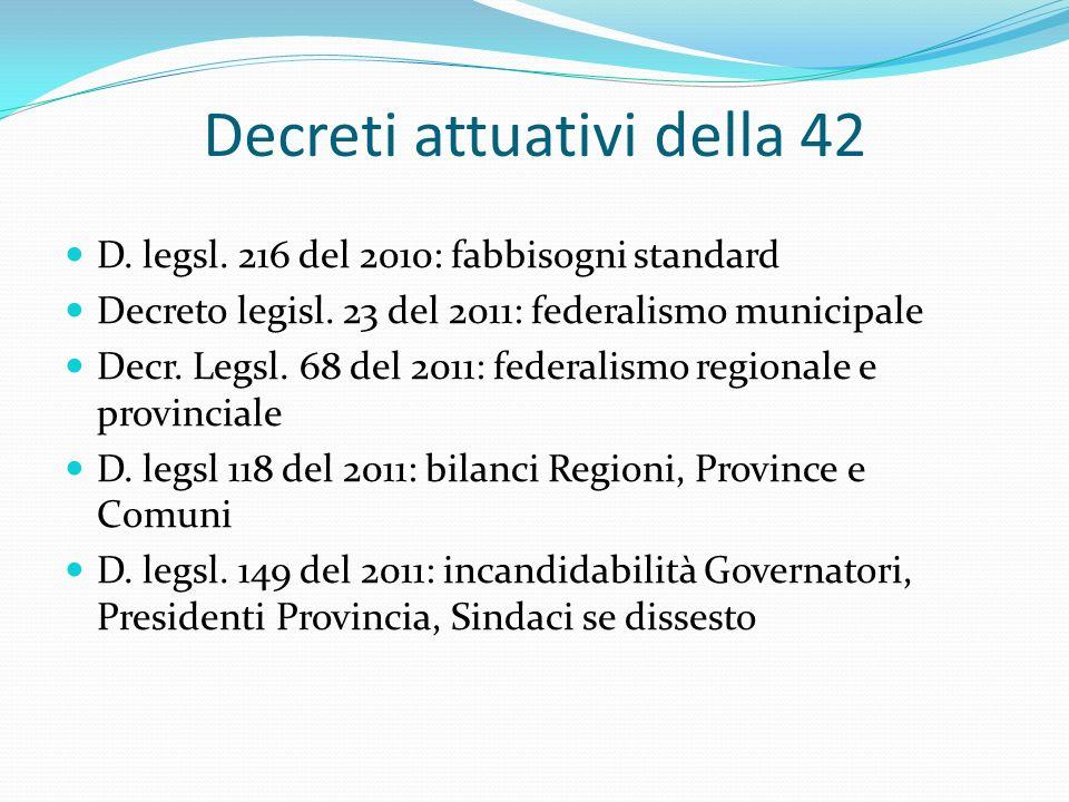Decreti attuativi della 42 D. legsl. 216 del 2010: fabbisogni standard Decreto legisl.