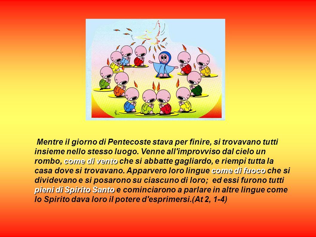 come di vento come di fuoco pieni di Spirito Santo Mentre il giorno di Pentecoste stava per finire, si trovavano tutti insieme nello stesso luogo. Ven
