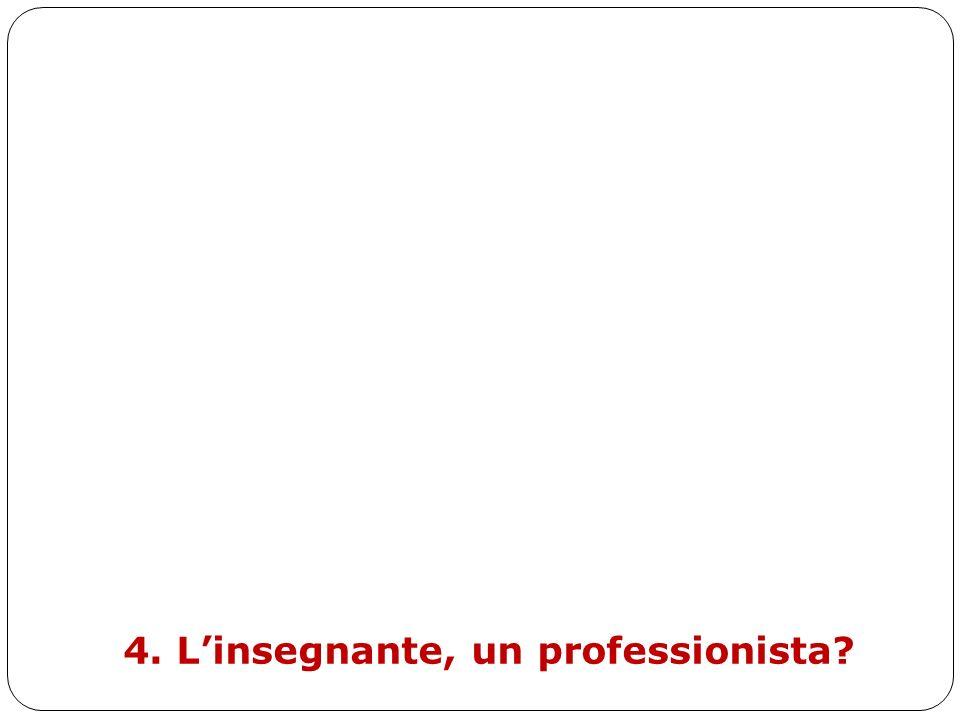 4. Linsegnante, un professionista?