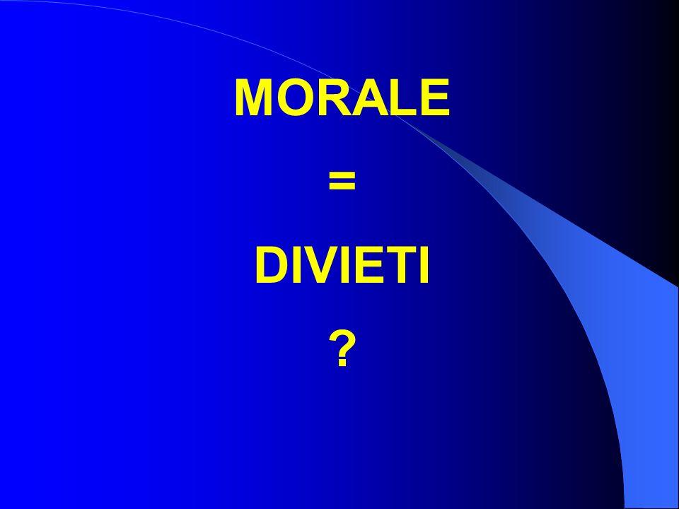 MORALE = DIVIETI ?