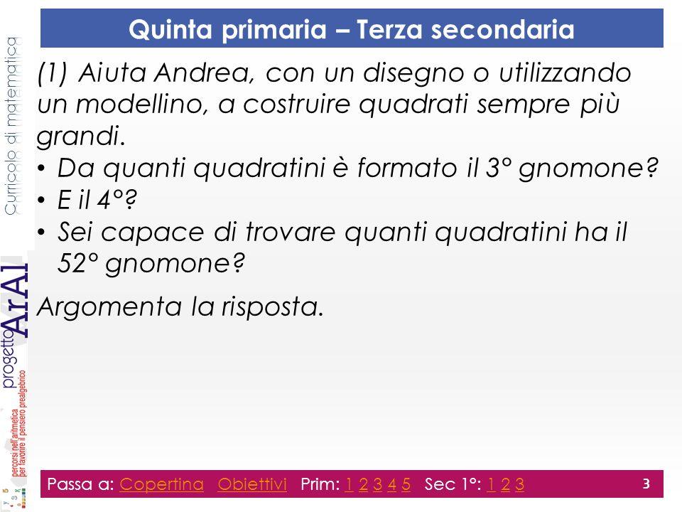 (2) Scrivi una regola che permetta di trovare quanti quadratini ha lo gnomone in un quadrato il cui lato contiene n quadratini.