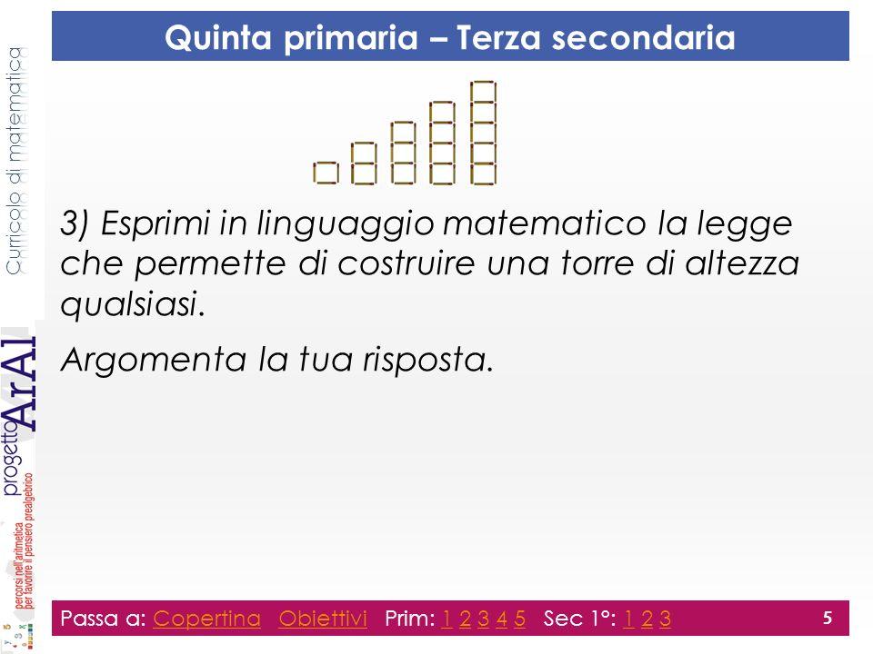3) Esprimi in linguaggio matematico la legge che permette di costruire una torre di altezza qualsiasi. Argomenta la tua risposta. Passa a: Copertina O