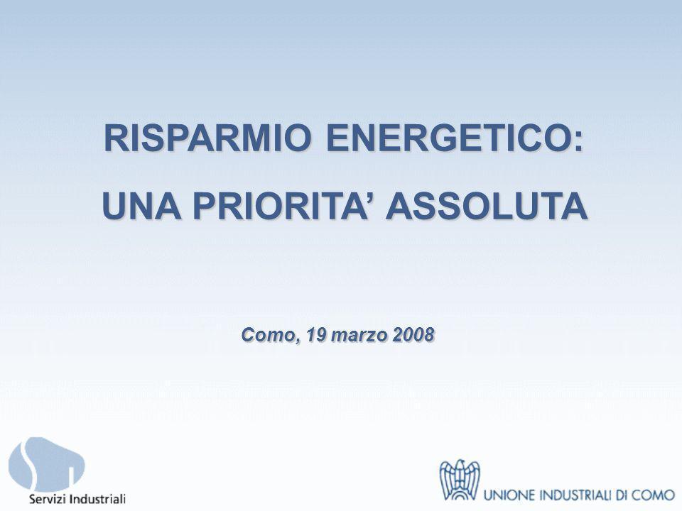 RISPARMIO ENERGETICO: UNA PRIORITA ASSOLUTA Como, 19 marzo 2008