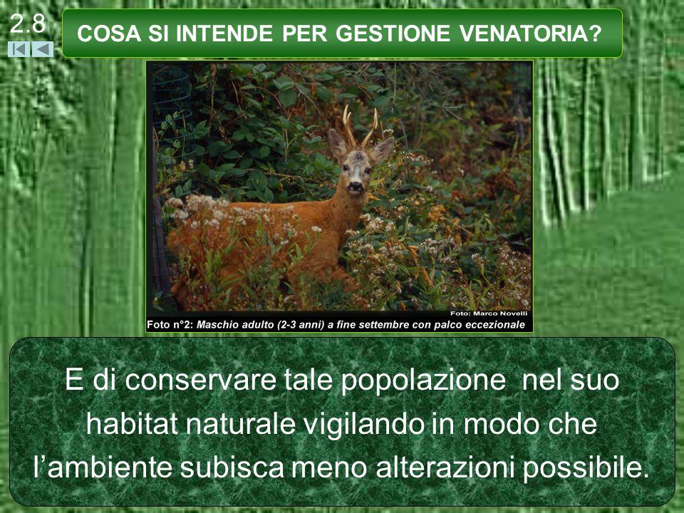 2.8 E di conservare tale popolazione nel suo habitat naturale vigilando in modo che lambiente subisca meno alterazioni possibile. COSA SI INTENDE PER