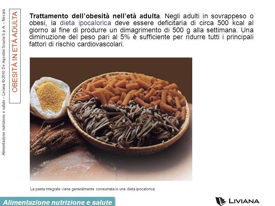 Alimentazione nutrizione e salute – Liviana © 2010 De Agostini Scuola S.p.A. – Novara Alimentazione nutrizione e salute La pasta integrale viene gener