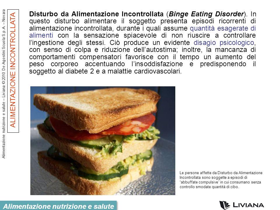 Alimentazione nutrizione e salute – Liviana © 2010 De Agostini Scuola S.p.A. – Novara Alimentazione nutrizione e salute Disturbo da Alimentazione Inco