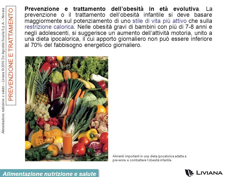 Alimentazione nutrizione e salute – Liviana © 2010 De Agostini Scuola S.p.A. – Novara Alimentazione nutrizione e salute Prevenzione e trattamento dell